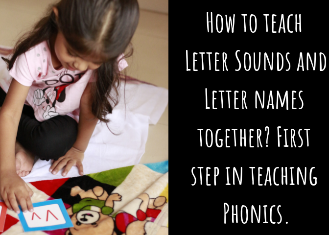 How to teach Letter Sounds and Letter names together? First step in teaching Phonics.