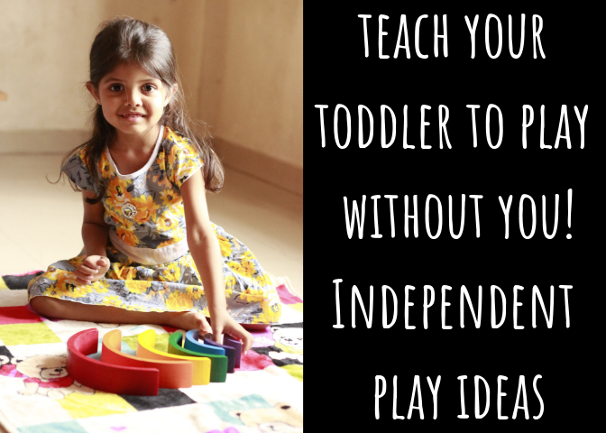 Teach your toddler to play without you! Independent Play Ideas