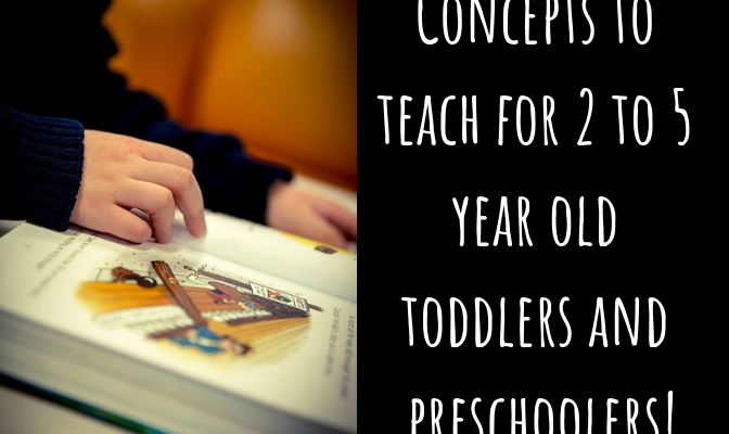 Concepts to teach for 2 to 5 year old toddlers and preschoolers!